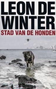 Leon de Winter - Stad van de honden (nieuwe roman)