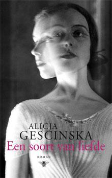 Alicja Gescinska Een soort van liefde Roman 2016
