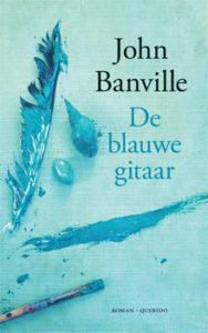 John Banville De blauwe gitaar Roman