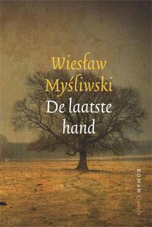 Wiesław Myśliwski De laatste hand Roman over Polen