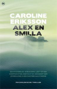 Caroline Eriksson Alex en Smilla Thriller uit Zweden