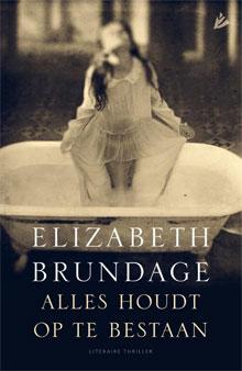 Elizabeth Brundage Alles houdt op te bestaan Amerikaanse Thriller