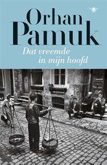 Orhan Pamuk - Dat vreemde in mijn hoofd (nieuwe roman)