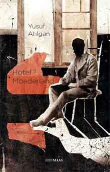 Yusuf Atilgan Hotel Moederland Recensie