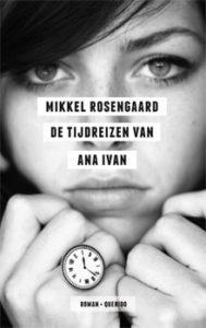 Mikkel Rosengaard De tijdreizen van Ana Ivan Roman over Roemenië