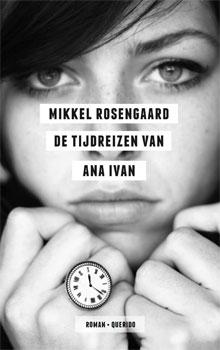 Mikkel Rosengaard De tijdreizen van Ana Ivan