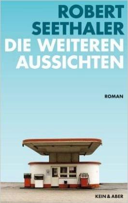 Robert Seethaler - Die weiteren Aussischten