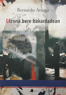 Bernardo Atxaga - Gizon bere bakardadean