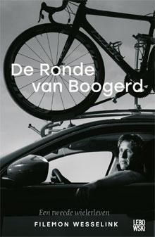 Boeken over Wielrennen (De Ronde van Boogerd - Filemon Wesselink)