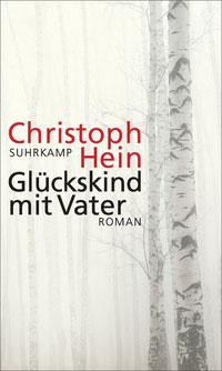 Christoph Hein - Glückskind mit Vater