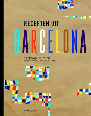 Recepten uit Barcelona Kookboek Stephan Mitch