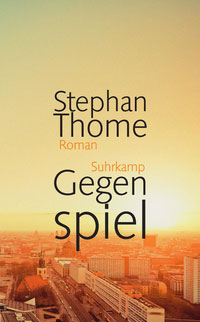 Stephan Thome - Gegenspiel