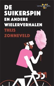 Thijs Zonneveld - De suikerspin en andere wielerverhalen