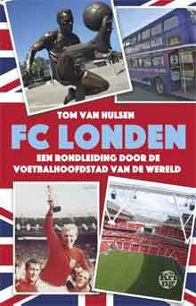 Ton van Hulsen FC Londen Recensie Boek over voetbal in Londen
