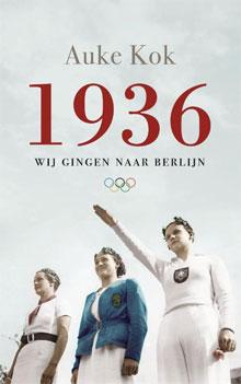 1936. Wij gingen naar Berlijn - Auke Kok (boek)