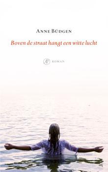 Anne Büdgen Boven de straat hangt een witte lucht Roman Debuut 2016