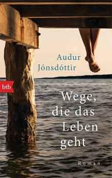 Audur Jónsdóttir - Wege, die das Leben geht