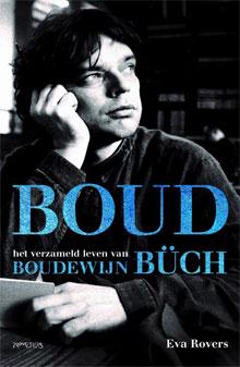 Boudewijn Büch Biografie Recensie Eva Rovers Boud
