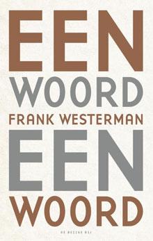 Frank Westerman - Een woord een woord