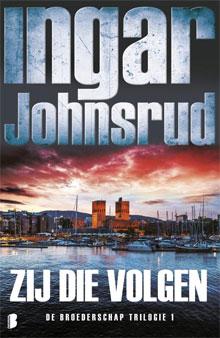 Ingar Johnsrud Zij die volgen Broederschap Trilogie Deel 1