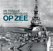 Jeremy Harwood - De Tweede Wereldoorlog op zee