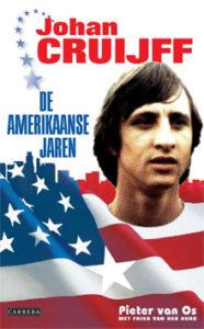 Johan Cruijff De Amerikaanse jaren - Pieter van Os