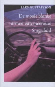 Lars Gustafsson - De mooie blanke armen van mevrouw Sorgedahl