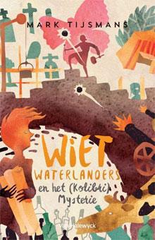 Mark Tijsmans Wiet Waterlanders en het Kolibri mysterie