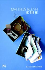 Matthijs Kleyn - Ik zie je roman 2016