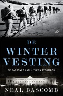 Neal Bascomb De wintervesting De sabotage van Hitlers atoombom