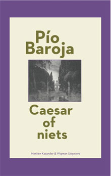 Pío Baroja - Caesar of niets