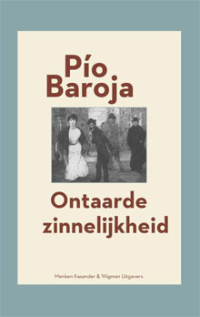 Pío Baroja - Ontaarde zinnelijkheid