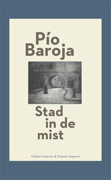 Pío Baroja - Stad in de mist
