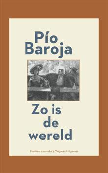 Pío Baroja - Zo is de wereld