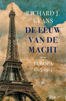 Richard J. Evans De eeuw van de macht Europa 1815-1914