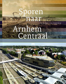 Sporen naar Arnhem Centraal - Tom Burgers
