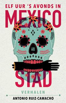 Antonio Ruiz-Camacho - Elf uur 's avonds in Mexico-Stad Verhalen