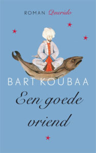 Bart Koubaa - Een goede vriend roman