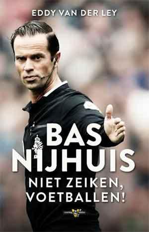 Bas Nijhuis Boek Voetbal Iside Eddy van der Ley