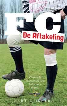 Bert Dijkstra FC De Aftakeling Recensie Voetbalboek