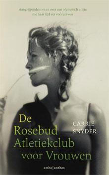 Carrie Snyder - De Rosebud Atletiekclub voor Vrouwen (Roman over Hardlopen)