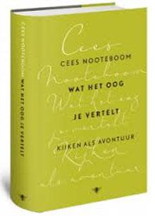 Cees Nooteboom - Wat het oog je vertelt