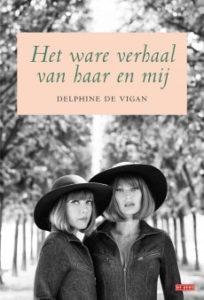 Delphine de Vigan - Het ware verhaal over haar en mij roman