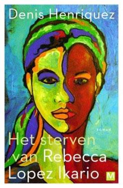 Denis Henriquez Het sterven van Rebecca Lopez Ikario Roman uit Aruba