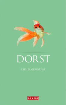 Esther Gerritsen - Dorst (roman over moeder-dochter relatie)