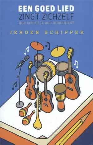 Jeroen Schipper Een goed lied zingt zichzelf Recensie