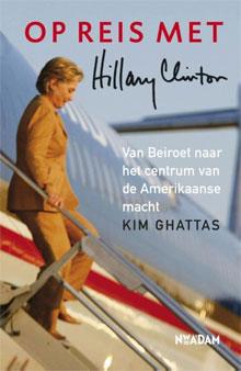 Kim Ghattas - Op reis met Hillary Clinton