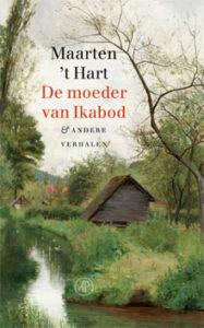 Maarten 't Hart De moeder van Ikabod en andere verhalen (nieuwe boek)