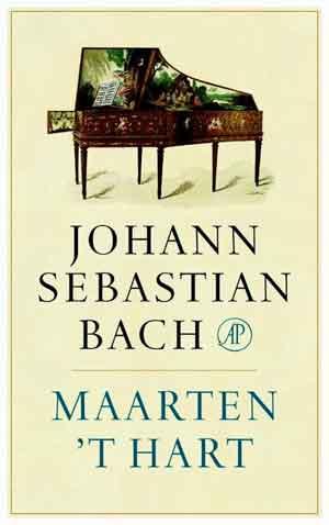 Maarten ''t Hart Johann Sebastian Bach Biografie