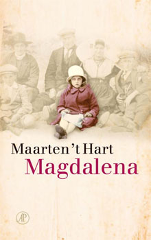 Boeken over Moeders Maarten 't Hart - Magdalena (boek over zijn moeder)